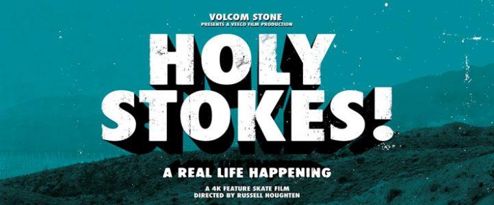 Volcom Holy Stokes! Video Premiere